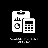 Accounting Terms Meaning