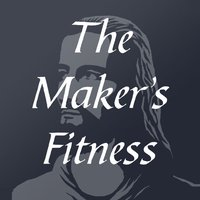 The Maker's Fitness