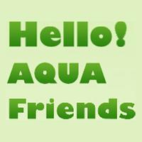Hello! AQUA Friends