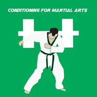 Conditioning For Martial Arts