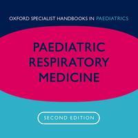Paediatric Respiratory Medicine, second edition