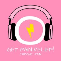 Get Pain Relief! Chronic Pain