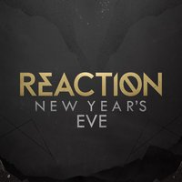 Reaction NYE