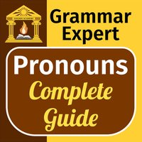 Grammar Expert : Pronouns [ Complete Guide ] FREE