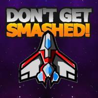 Don't Get Smashed!