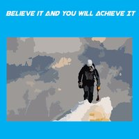 Believe It And You Will Achieve It+