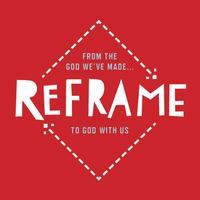 Reframe You