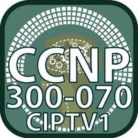 CCNP 300 070 CIPTV1 for CisCo