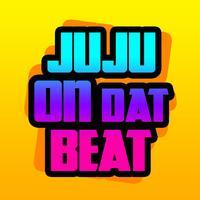 Juju On That Beat!!