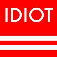 I am NOT an idiot - IDIOT TEST