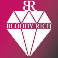BLOODY RICH