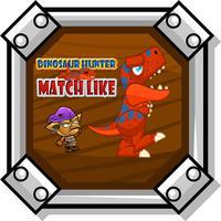Dinosaur Hunter Match like
