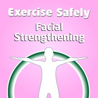 Exercise Facial Strengthening