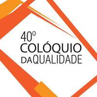 40º Colóquio da Qualidade