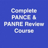 Complete PANCE/PANRE Review Course (Video Lecture and Questions)