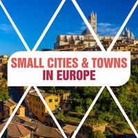 Small Cities & Towns In Europe