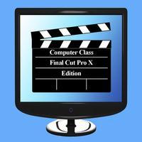 Computer Class - Final Cut Pro X Edition