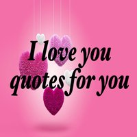 I love you quotes for you