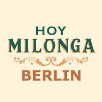 Hoy Milonga Berlin
