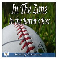 In The Zone: In The Batters Box