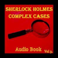 Sherlock Holmes - Complex Cases Vol 3 (Audio Book)