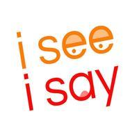 I See I Say