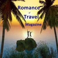 Romance Travel Magazine, Romantic Getaway Destinations Guide