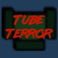 Tube Terror
