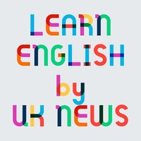 Learn English for UK News