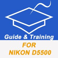 Guide And Training For Nikon D5500 Pro