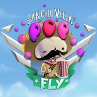 Sancho Villa Pop Fly