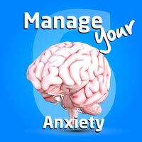 Manage your Anxiety Six