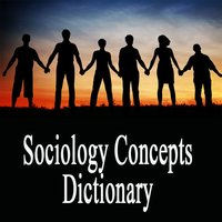 Sociology Dictionary Terms Definitions