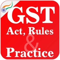 GST Act Rules Practice India