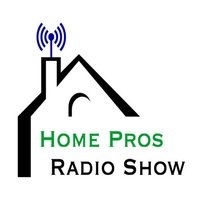 The Home Pros Radio Show