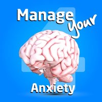 Manage your Anxiety Four