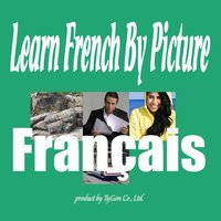 Learn French By Picture and Sound - Easy to learn french vocabulary
