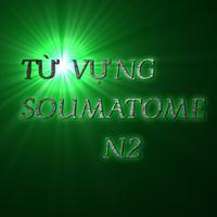 Hoc tu vung Soumatome N2 trong 8 tuan