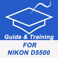Guide And Training For Nikon D5500