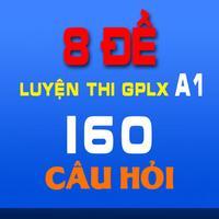 8 Đề thi - 160 câu hỏi luyện thi GPLX A1
