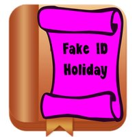 Fake ID Holiday