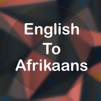 English To Afrikaans Translator Offline and Online