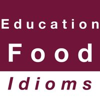 Education & Food idioms
