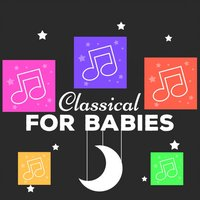 Classical Musics for Babies
