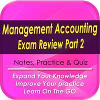 Management Accountant  Exam Review Part 2: 2200 Study Notes & Quizzes