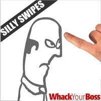 Whack Your Boss Silly Swipes