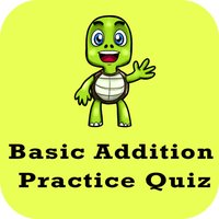 Basic Addition Practice Quiz