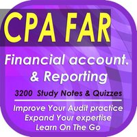CPA Financial Accounting & Reporting: 3200 Study Notes & Quizzes (IFRS & GAAP Principles & Practices)
