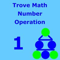 TroveMath 1 Number Operation Practice