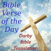 Bible Verse of the Day Darby Bible Translation